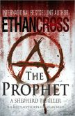 Book Cover Image. Title: The Prophet (Shepherd Series #2), Author: Ethan Cross