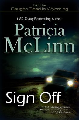 Sign Off (Caught Dead in Wyoming series, Book 1)
