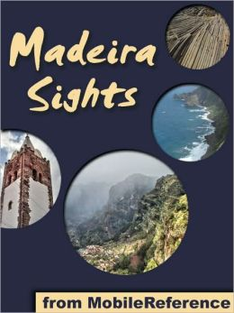Madeira Sights: a travel guide to the top 20 attractions in Madeira Island, Portugal