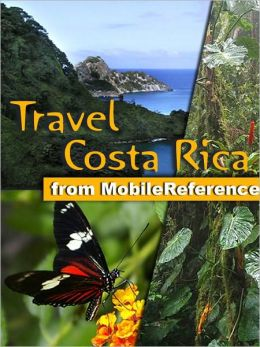 Travel Costa Rica: Illustrated Guide, Phrasebook & Maps. Includes San Jose, Cartago, Manuel Antonio National Park and more.