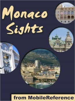 Monaco Sights: a travel guide to the top 15 attractions in the Principality of Monaco (Monte Carlo)