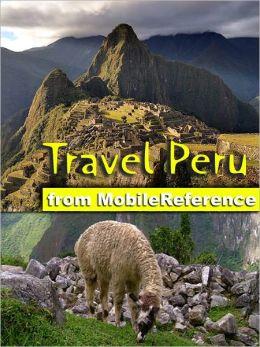 Travel Peru: Illustrated Guide, Phrasebook & Maps. Includes Lima, Cuzco, Machu Picchu, Arequipa, Ica and more.