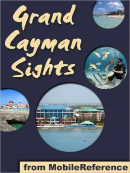 Grand Cayman Sights: a travel guide to the main attractions in Grand Cayman, Cayman Islands