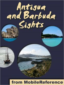 Antigua and Barbuda Sights: a travel guide to the main attractions in Antigua and Barbuda