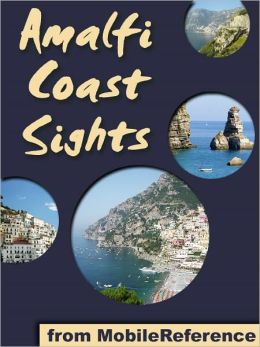 Amalfi Coast Sights: a travel guide to the top 10 cities in the Amalfi Coast, Campania, Italy
