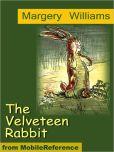 The Velveteen Rabbit. ILLUSTRATED