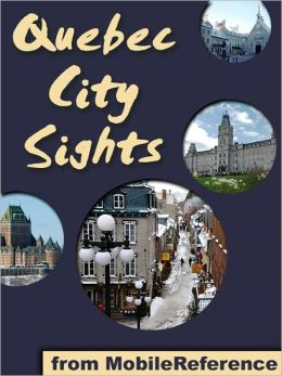 Quebec City Sights: a travel guide to the top 25 attractions in Quebec City, Canada