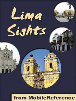 Lima Sights: a travel guide to the main attractions in Lima, Peru