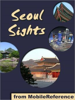 Seoul Sights: a travel guide to the main attractions in Seoul, South Korea