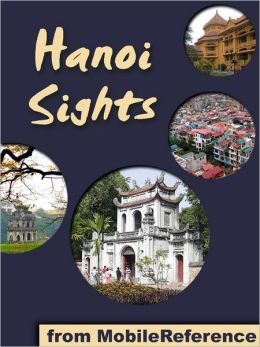 Hanoi Sights: a travel guide to the top 30 attractions in Hanoi, Vietnam