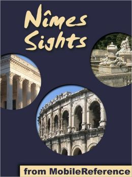 Nimes Sights: a travel guide to the top 25 attractions in Nimes, France