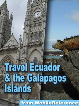 Travel Ecuador & the Galapagos Islands: Illustrated Guide, Phrasebook & Maps
