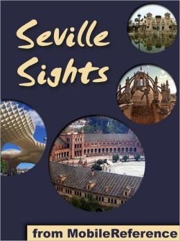 Sevilla Sights: a travel guide to the top attractions in Seville, Spain