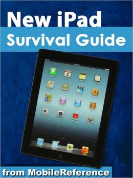 New iPad Survival Guide: Step-by-Step User Guide for the iPad 3: Getting Started, Downloading FREE eBooks, Taking Pictures, Making Video Calls, Using eMail, and Surfing the Web
