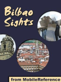 Bilbao Sights: a travel guide to the top thirty attractions in Bilbao, Basque Country, Spain