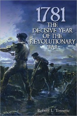 1781: The Decisive Year of the Revolutionary War