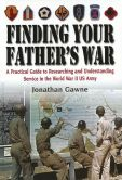 Book Cover Image. Title: Finding Your Father's War, Author: Jonathan Gawne