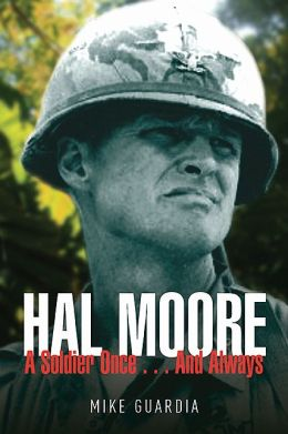 Hal Moore: A Soldier Once...and Always