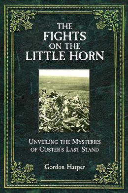 Fights on the Little Horn: Unveiling the Myth of Custer's Last Stand