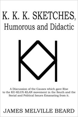 K. K. K. Sketches, Humorous And Didactic