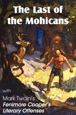 The Last of the Mohicans by James Fenimore Cooper & Fenimore Cooper's Literary Offenses