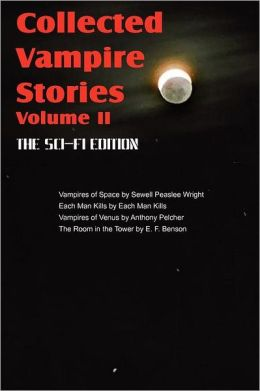 Collected Vampire Stories Volume II - The Sci-Fi Edition
