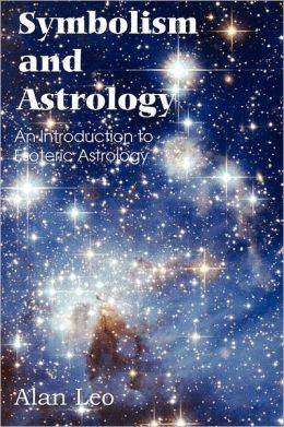 Symbolism and Astrology, An Introduction to Esoteric Astrology