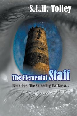 The Elemental Staff - Book One: The Spreading Darkness . . .