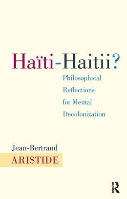 Haiti-Haitii: Philosophical Reflections for Mental Decolonization