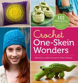 Crochet One-Skein Wonders: 101 Projects From Crocheters Around The World (B&N Exclusive Edition)