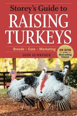 Storey's Guide to Raising Turkeys, 3rd Edition: Breeds * Care * Marketing
