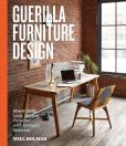 Book Cover Image. Title: Guerilla Furniture Design:  How to Build Lean, Modern Furniture with Salvaged Materials, Author: Will Holman