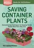 Book Cover Image. Title: Saving Container Plants:  Overwintering Techniques for Keeping Tender Plants Alive Year after Year. A Storey Basics Title, Author: Brian McGowan