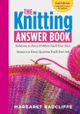 Book Cover Image. Title: The Knitting Answer Book, 2nd Edition, Author: Margaret Radcliffe