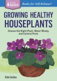 Book Cover Image. Title: Keeping Houseplants Alive:  How to Grow Healthy Plants Indoors. A Storey Basics Title, Author: Ellen Zachos