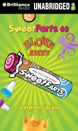 Sweet Farts: Blown Away