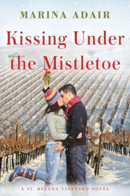 Kissing Under the Mistletoe (St. Helena Vineyard Series #1)