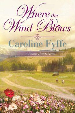 Where the Wind Blows (Prairie Hearts Series #1)