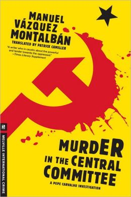 Murder in the Central Committee (Pepe Carvalho Series)