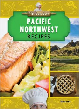 Pacific Northwest Recipes
