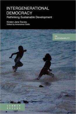 Intergenerational Democracy: Rethinking Sustainable Development