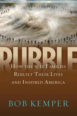 Rubble: How the 9/11 Families Rebuilt Their Lives and Inspired America