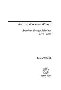 Amid a Warring World: American Foreign Relations, 1775û1815