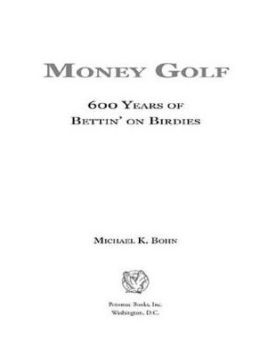 Money Golf: 600 Years of Bettin' on Birdies