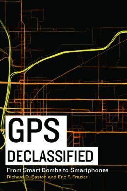 GPS Declassified: From Smart Bombs to Smartphones