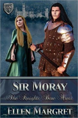 Sir Moray: The Knight Bore Arms Series, Book 3
