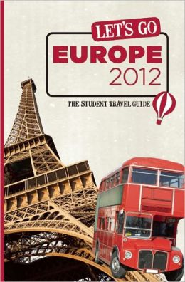 Let's Go Europe 2012: The Student Travel Guide