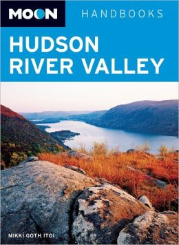 Moon Handbooks Hudson River Valley