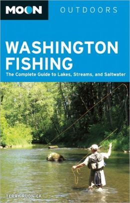 Moon Outdoors Washington Fishing: The Complete Guide to Lakes, Streams, and Saltwater