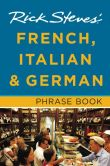 Book Cover Image. Title: Rick Steves' French, Italian & German Phrase Book, Author: Rick Steves